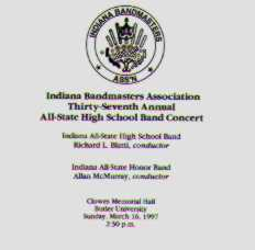 1997 Indiana Bandmasters Association: All-State High School Band and All-State Honor Band - click here