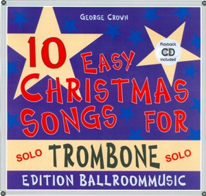 10 Easy Christmas Songs for Trombone (Solo) - hier klicken