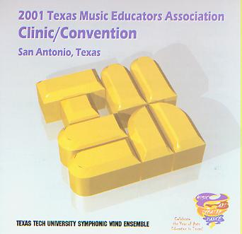2001 Texas Music Educators Association: Texas Tech University Symphonic Wind Ensemble - hier klicken