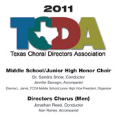 2011 Texas Choral Directors Association: Middle School/Junior High Honor Choir & Directors Chorus - hier klicken