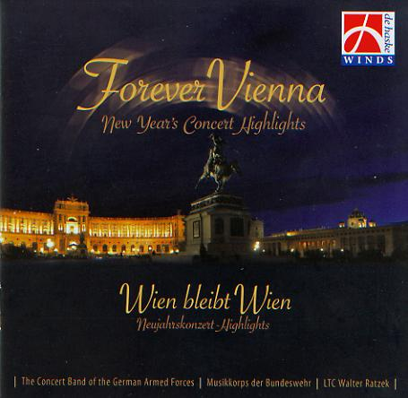 Forever Vienna: New Year's Concert Highlights (Wien bleibt Wien) - click here