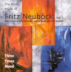3 Times Blood: The Wind Music of Fritz Neuböck #1 - click here