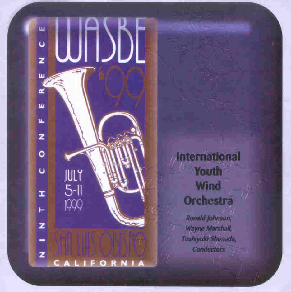 1999 WASBE San Luis Obispo, California: International Youth Wind Orchestra - hier klicken