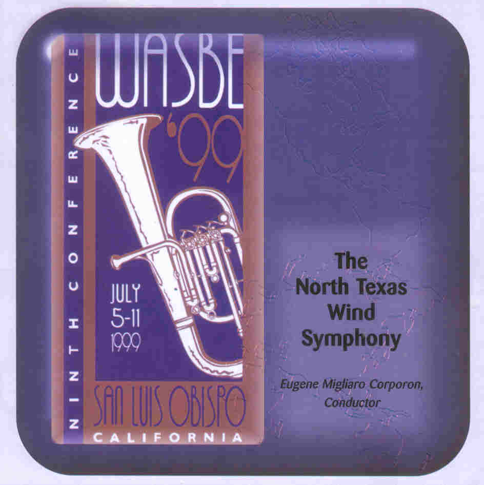1999 WASBE San Luis Obispo, California: North Texas Wind Symphony - hier klicken