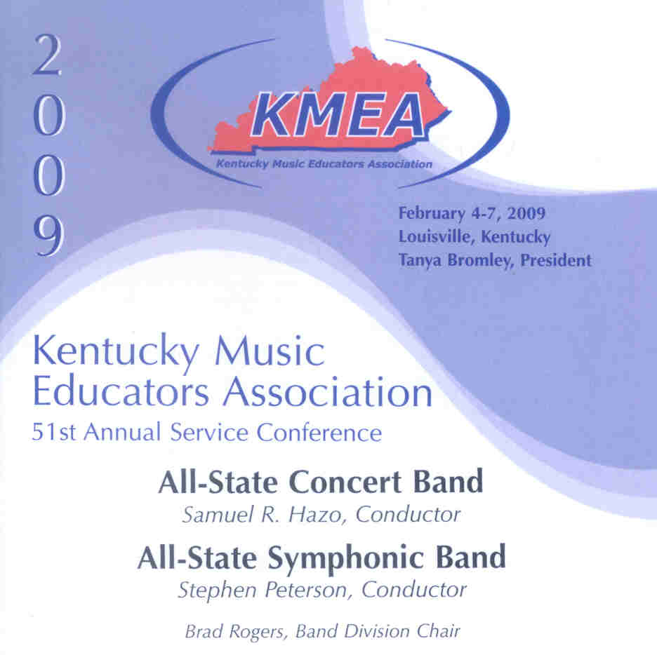 2009 Kentucky Music Educators Association: All-State Concert Band and All-State Symphonc Band - click here