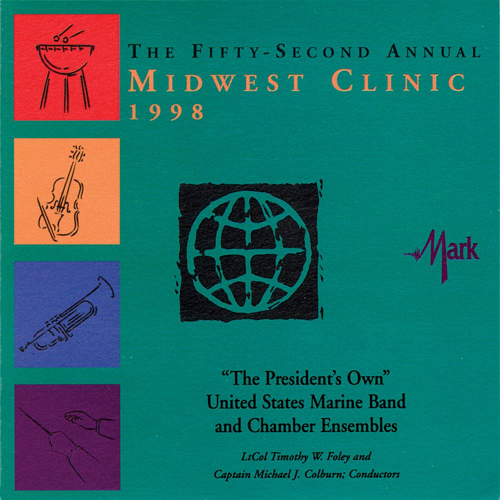 "1998 Midwest Clinic: ""The Presidents Own"" United States Marine Band and Chamber Ensembles - hier klicken"