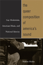 Queer Composition of America's Sound, The: Gay Modernists, American Music, and National Identity - hier klicken