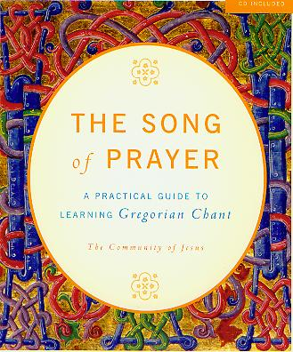 Song of Prayer, The: A Practical Guide to Learning Gregorian Chant - hier klicken