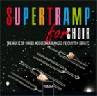 2016-10-27 CD Supertramp for Choir - click here