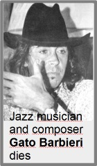 2016-04-07 Jazz musician and composer Gato Barbieri dies - click here