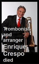 2021-01-05 Trombonist and arranger Enrique Crespo died - click here