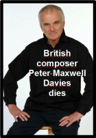 2016-03-16 British composer Peter Maxwell Davies dies - click here