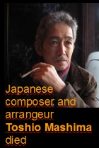 2016-04-21Japanese composer and arranger Toshio Mashima died - click here