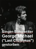 "2016-12-27 Singer-Songwriter George Michael (""Last Christmas"") gestorben - hier klicken"