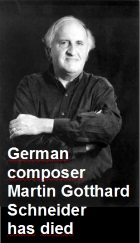 2017-02-09 German composer Martin Gotthard Schneider has died - click here