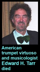 2020-03-26 Trumpet virtuoso Edward H. Tarr died - click here